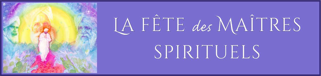 La fête des maîtres spirituels